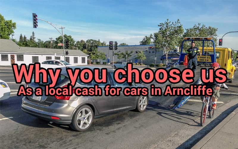why you choose Arncliffe cash for cars